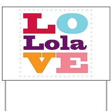 I Love Lola Yard Sign