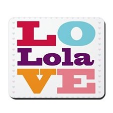 I Love Lola Mousepad