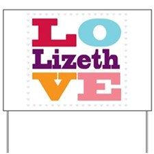 I Love Lizeth Yard Sign