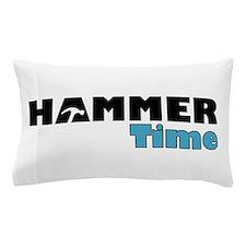 Hammer Time Pillow Case