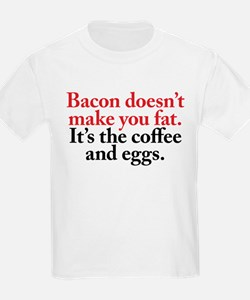 Bacon doesn't make you fat T-Shirt