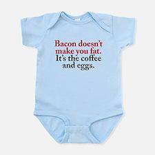Bacon doesn't make you fat Infant Bodysuit