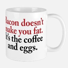 Bacon doesn't make you fat Mug
