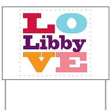 I Love Libby Yard Sign