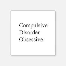 """Compulsive Disorder Obsessive Square Sticker 3"""" x"""