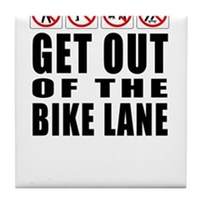 Get out of the bike lane Tile Coaster
