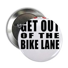 """Get out of the bike lane 2.25"""" Button"""
