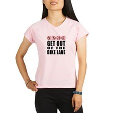 Get out of the bike lane Performance Dry T-Shirt