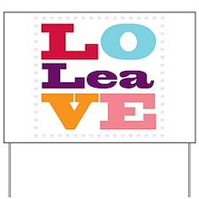 I Love Lea Yard Sign