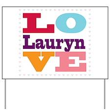 I Love Lauryn Yard Sign