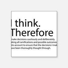 I think therefore I am thinking Square Sticker 3""