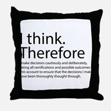I think therefore I am thinking Throw Pillow