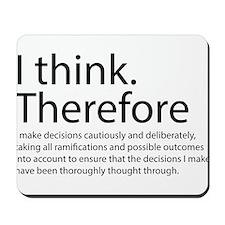 I think therefore I am thinking Mousepad