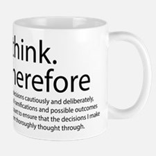 I think therefore I am thinking Small Small Mug