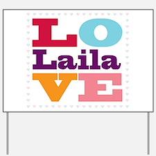 I Love Laila Yard Sign