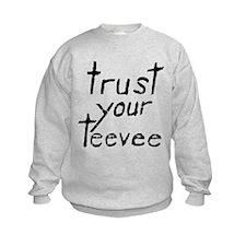 Trust Your Teevee Sweatshirt