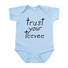 Trust Your Teevee Infant Bodysuit