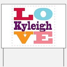 I Love Kyleigh Yard Sign