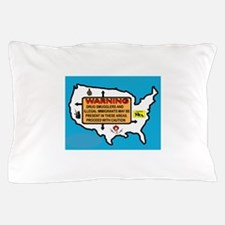 THEY'RE EVERYWHERE Pillow Case