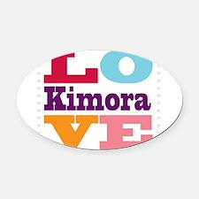 I Love Kimora Oval Car Magnet