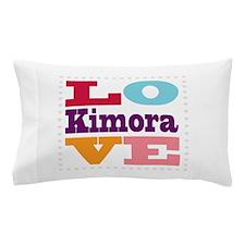 I Love Kimora Pillow Case