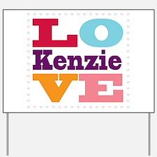 I Love Kenzie Yard Sign