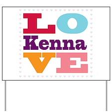 I Love Kenna Yard Sign