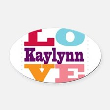 I Love Kaylynn Oval Car Magnet