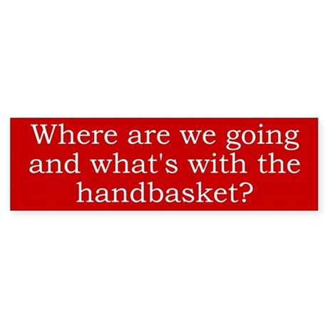Where are we going? Bumpersticker