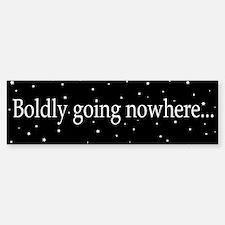 Boldy going nowhere... bumper sticker