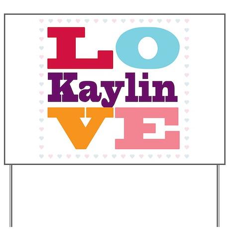 I Love Kaylin Yard Sign