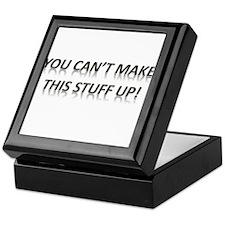 You Can't Make This Stuff Up! Keepsake Box