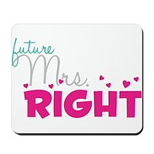 Future Mrs. Right (Grey) Mousepad