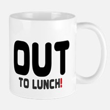 OUT TO LUNCH! Mug
