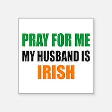 "Pray Husband Irish Square Sticker 3"" x 3"""
