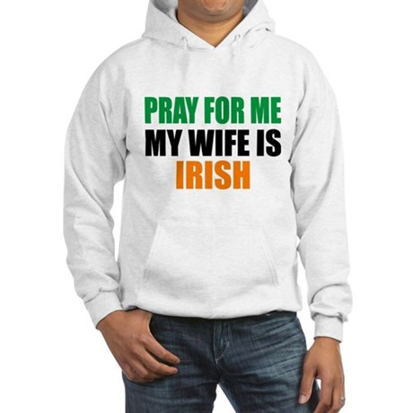 Pray Wife Irish Hooded Sweatshirt