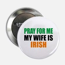 "Pray Wife Irish 2.25"" Button"