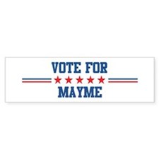Vote for MAYME Bumper Bumper Sticker