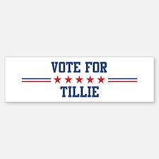 Vote for TILLIE Bumper Bumper Bumper Sticker
