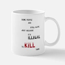 Some people are still alive, ... Mug