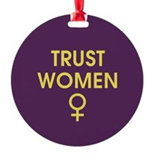 Trust Women Ornament