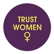Trust Women Round Car Magnet