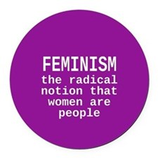 Feminism is the radical notion... Round Car Magnet