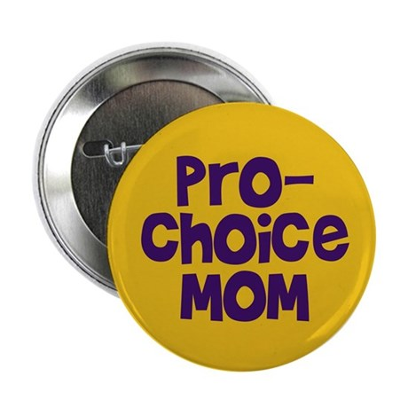 """Pro-choice mom 2.25"""" Button (10 pack)"""
