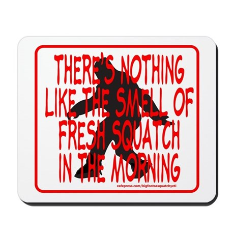 FRESH SQUATCH IN THE MORNING Mousepad