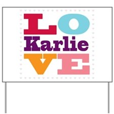 I Love Karlie Yard Sign