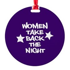 Women Take Back The Night Ornament