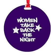 Women Take Back The Night Ornament
