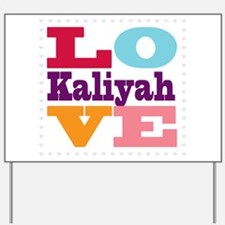 I Love Kaliyah Yard Sign