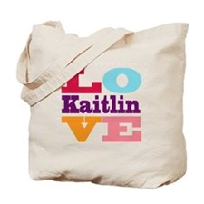 I Love Kaitlin Tote Bag